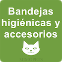 Bandejas higiénicas y accesorios